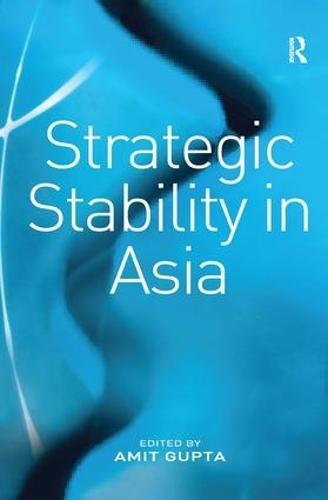 Strategic Stability in Asia (Hardback)