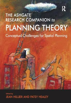 The Ashgate Research Companion to Planning Theory: Conceptual Challenges for Spatial Planning (Hardback)