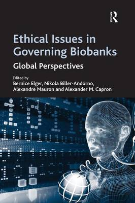 Ethical Issues in Governing Biobanks: Global Perspectives (Hardback)