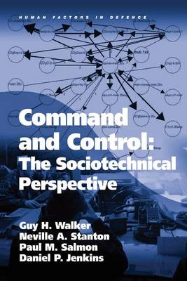 Command and Control: The Sociotechnical Perspective - Human Factors in Defence (Hardback)