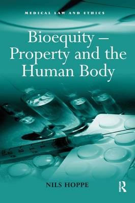 Bioequity - Property and the Human Body (Hardback)