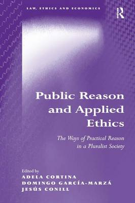 Public Reason and Applied Ethics: The Ways of Practical Reason in a Pluralist Society - Law, Ethics and Economics (Hardback)