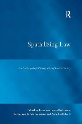 Spatializing Law: An Anthropological Geography of Law in Society - Law, Justice and Power (Hardback)