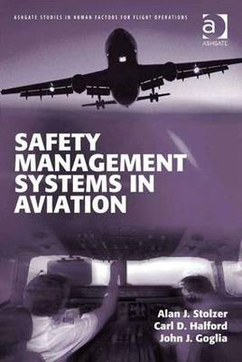 Safety Management Systems in Aviation - Ashgate Studies in Human Factors for Flight Operations (Hardback)