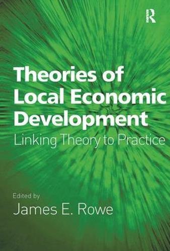 Theories of Local Economic Development: Linking Theory to Practice (Hardback)