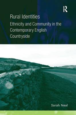 Rural Identities: Ethnicity and Community in the Contemporary English Countryside (Hardback)