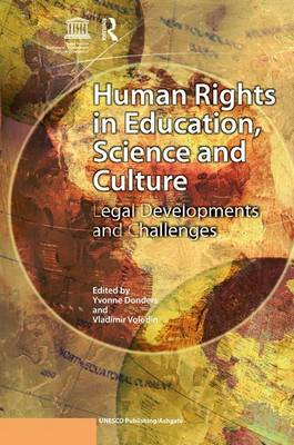 Human Rights in Education, Science and Culture: Legal Developments and Challenges (Hardback)