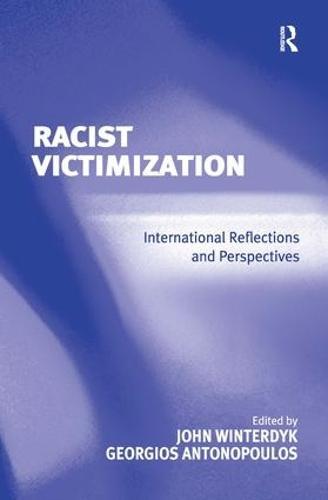 Racist Victimization: International Reflections and Perspectives (Hardback)