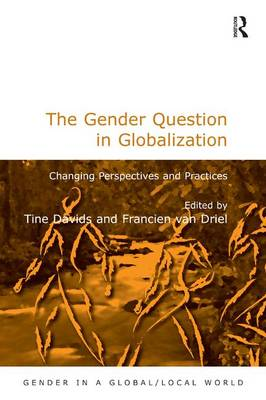 The Gender Question in Globalization: Changing Perspectives and Practices - Gender in a Global/Local World (Paperback)