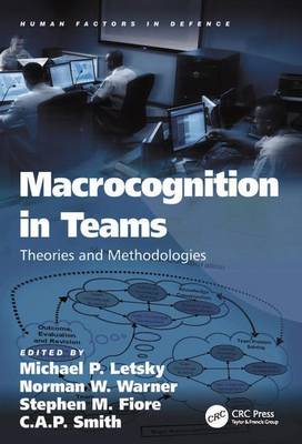 Macrocognition in Teams: Theories and Methodologies - Human Factors in Defence (Hardback)