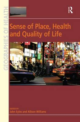 Sense of Place, Health and Quality of Life - Geographies of Health Series (Hardback)