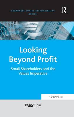 Looking Beyond Profit: Small Shareholders and the Values Imperative - Corporate Social Responsibility (Hardback)