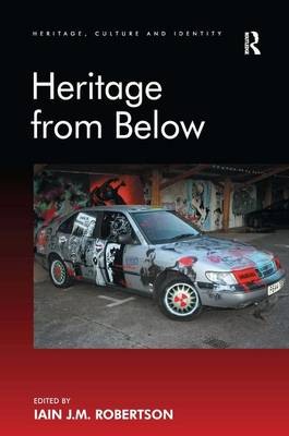 Heritage from Below - Heritage, Culture and Identity (Hardback)
