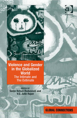 Violence and Gender in the Globalized World: The Intimate and the Extimate - Global Connections (Hardback)