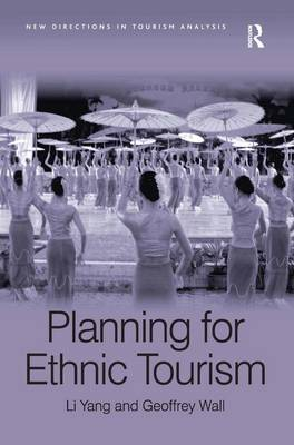 Planning for Ethnic Tourism - New Directions in Tourism Analysis (Hardback)
