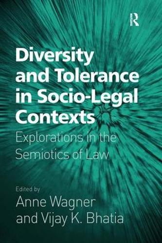 Diversity and Tolerance in Socio-Legal Contexts: Explorations in the Semiotics of Law (Hardback)