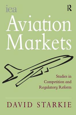 Aviation Markets: Studies in Competition and Regulatory Reform (Paperback)