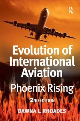 Evolution of International Aviation: Phoenix Rising (Hardback)