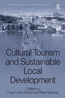 Cultural Tourism and Sustainable Local Development - New Directions in Tourism Analysis (Hardback)