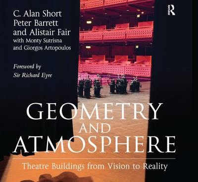 Geometry and Atmosphere: Theatre Buildings from Vision to Reality (Hardback)