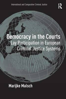 Democracy in the Courts: Lay Participation in European Criminal Justice Systems (Hardback)