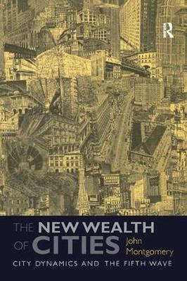 The New Wealth of Cities: City Dynamics and the Fifth Wave (Paperback)