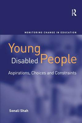 Young Disabled People: Aspirations, Choices and Constraints (Hardback)