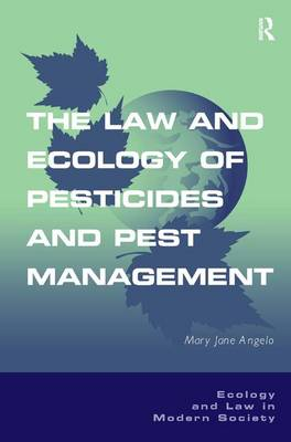 The Law and Ecology of Pesticides and Pest Management (Hardback)