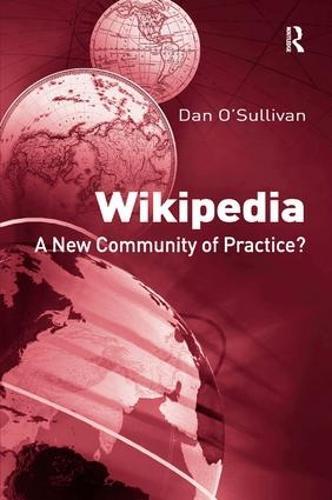 Wikipedia: A New Community of Practice? (Hardback)
