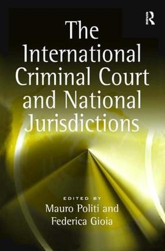 The International Criminal Court and National Jurisdictions (Hardback)