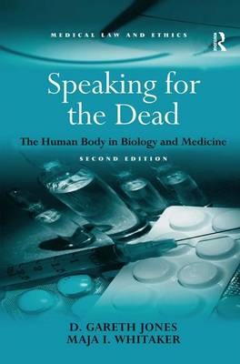 Speaking for the Dead: The Human Body in Biology and Medicine (Hardback)