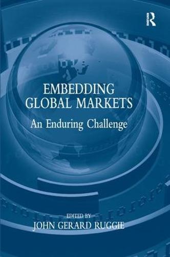 Embedding Global Markets: An Enduring Challenge (Hardback)