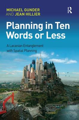 Planning in Ten Words or Less: A Lacanian Entanglement with Spatial Planning (Hardback)