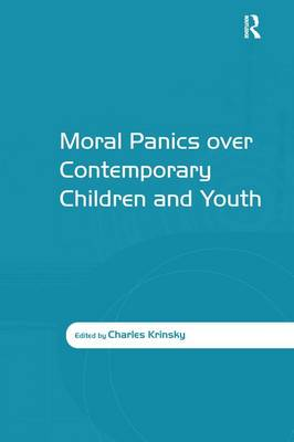 Moral Panics over Contemporary Children and Youth (Hardback)
