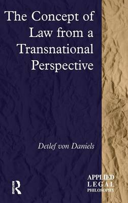 The Concept of Law from a Transnational Perspective - Applied Legal Philosophy (Hardback)