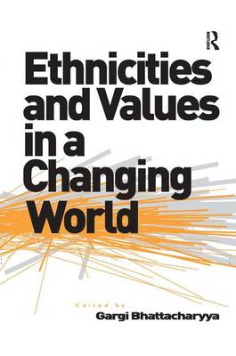 Ethnicities and Values in a Changing World (Hardback)