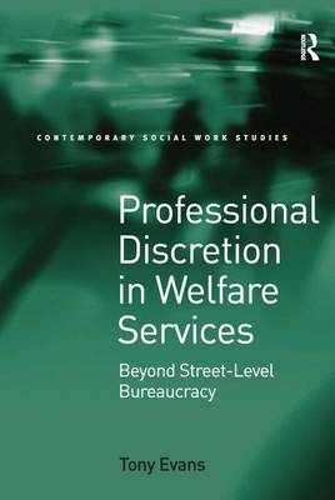 Professional Discretion in Welfare Services: Beyond Street-Level Bureaucracy (Hardback)