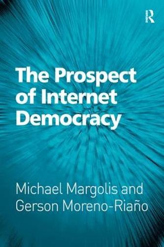The Prospect of Internet Democracy (Hardback)