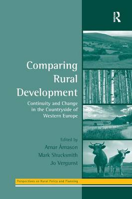 Comparing Rural Development: Continuity and Change in the Countryside of Western Europe - Perspectives on Rural Policy and Planning (Hardback)