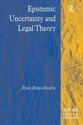 Epistemic Uncertainty and Legal Theory - Applied Legal Philosophy (Hardback)