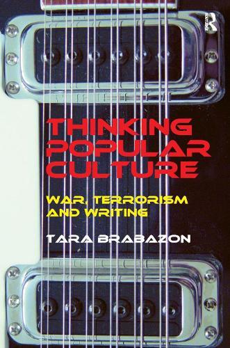 Thinking Popular Culture: War, Terrorism and Writing (Hardback)