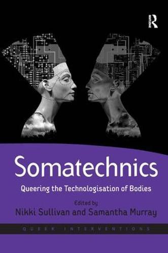 Somatechnics: Queering the Technologisation of Bodies (Hardback)