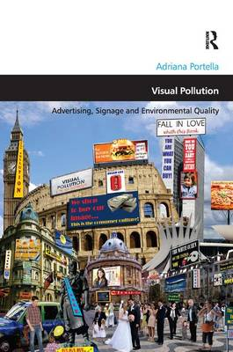 Visual Pollution: Advertising, Signage and Environmental Quality (Hardback)