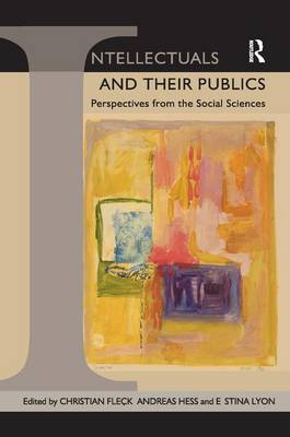 Intellectuals and their Publics: Perspectives from the Social Sciences (Hardback)