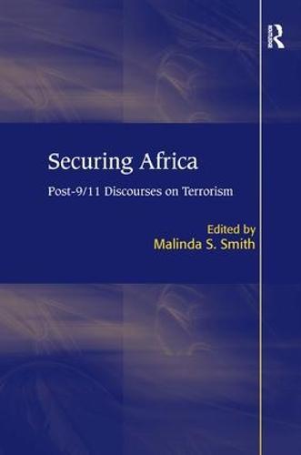 Securing Africa: Post-9/11 Discourses on Terrorism (Hardback)