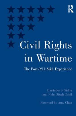 Civil Rights in Wartime: The Post-9/11 Sikh Experience (Hardback)