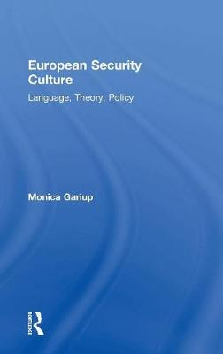 European Security Culture: Language, Theory, Policy (Hardback)