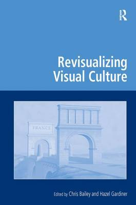 Revisualizing Visual Culture - Digital Research in the Arts and Humanities (Hardback)
