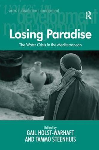 Losing Paradise: The Water Crisis in the Mediterranean (Hardback)