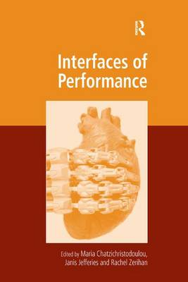 Interfaces of Performance - Digital Research in the Arts and Humanities (Hardback)